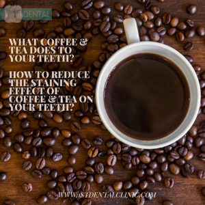 WHAT COFFEE & TEA DOES TO YOUR TEETH?